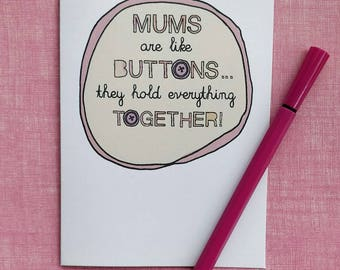 Mum's are like Buttons - mother's day card