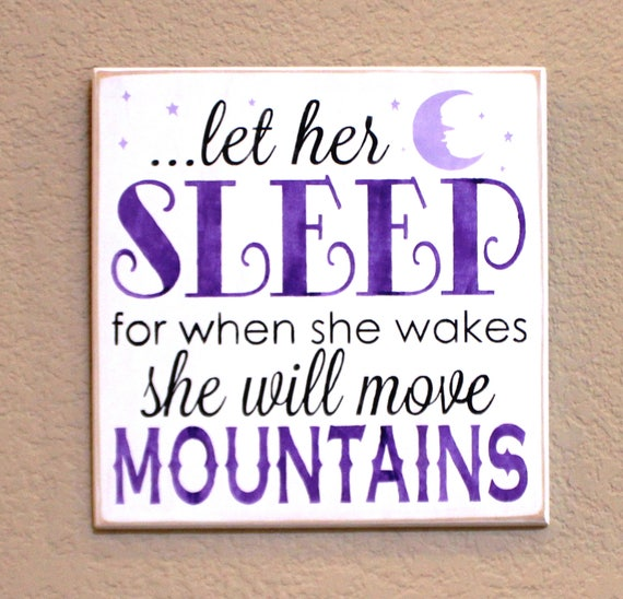 Let Her Sleep for When She Wakes She Will Move Mountains  - Purple - Lavender - Gray - White - Hand Painted Wooden Sign - Baby Girl Nursery
