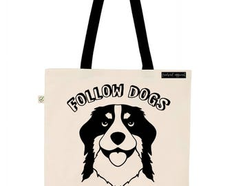 Follow Dogs Not People Earth Positive Tote Bag