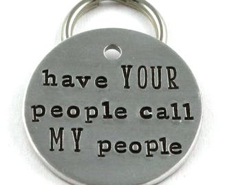 Have Your People Call My People Dog Tag - Funny Customized Pet ID