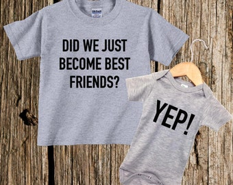 Did We Just Become Best Friends, Yep! Perfect shirts to express sibling love for new addition; newborn sibling outfits; matching shirts