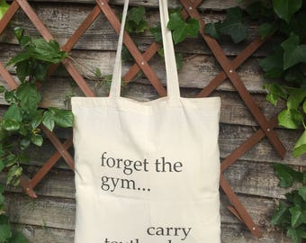 3 for 2 Forget the Gym Carry Textbooks 100% Cotton Tote Bags Bookish Bibliohile Gift, Literary Gift, Back to School Student Gift