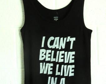 I Can't Believe - Women's Tank Top - S, M, L, XL