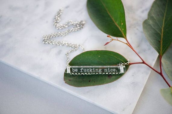 NEW be fucking nice - clear bar necklace; stainless steel - waterproof - quote jewelry