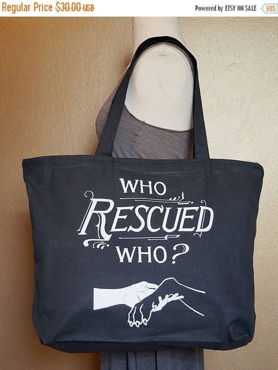 "ON SALE Zippered Tote Bag ""Who Rescued Who?"" White Ink on Black Cotton"