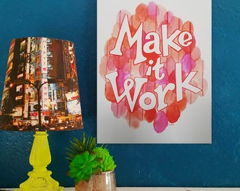 Make It Work - Artist Print