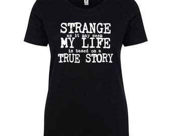 STRANGE as it may seem my life is based on a TRUE STORY. Vintage typewriter font.