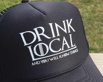 Drink Local Game of Thrones Trucker Hat