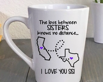 Long Distance Mug - Sisters Coffee Mug - State to State Mug - Best Friends Gift - Sister Birthday Gift