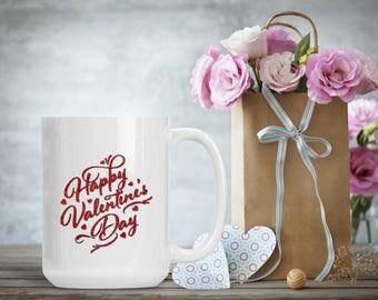 Romantic Valentine Mug, Happy Valentine's Day, Funny and Humorous Coffee Tea Lover Gift Idea, Coffee Lover Gift, Husband Wife Boyfriend Gift