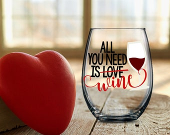 Funny Wine Statement Glass, All You Need is Wine Cup, Stemless Stemmed Beer Glass, Sarcastic  Gift for Him Her, Birthday Anniversary