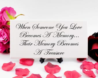 When Someone You Love Becomes A Memory, Wedding Tribute Sign, Loved Ones Memorial Sign, Memorial Decor, Funeral Sign, Wedding Decor, 332