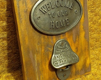 "The ""Welcome to Our Home"" & DRINK CRAFT BEER, Vintage Cast Iron Bottle opener Plaque"
