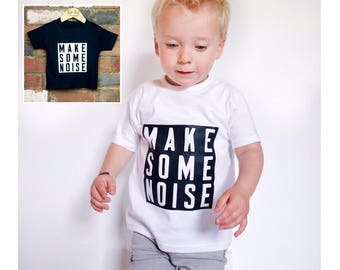 Make Some Noise, Toddler Kids Baby T-Shirt, Monochrome Shirt, Toddler Clothes, Kids Baby Clothing, Slogan Shirt, Boy Gift, Unique Baby Gift