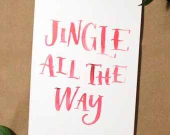 Jingle All the Way - Hand Lettered Card
