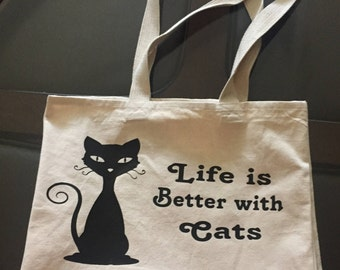 Life is Better with Cats -Tote Bag  100% Organic Cotton