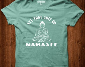 Let That Shit Go Namaste, Namaste Shirt, Yoga Shirt, Yoga Clothing, Holistic Gifts