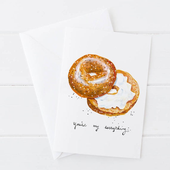 You're My Everything Bagel Valentine Anniversary Romantic Card Food Pun Painted Card 5x7