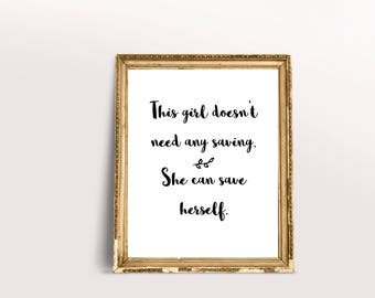 This girl doesn't need any saving empowering quote Print Instant Download Printable Art