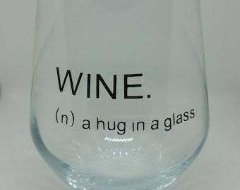 Wine Glass - Hug in a Glass