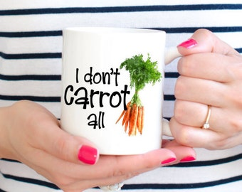 Funny Coffee Mugs, I Don't Carrot All, Easter Coffee Mug, Carrot Mug, Easter Gifts, I Don't Care Mug, I Don't Care Coffee, Coffee Mug Gifts