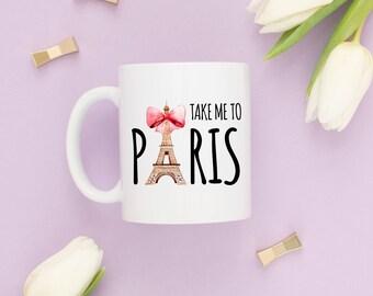 Take Me To Paris, Paris Mug, Paris Gifts, Eiffel Tower Mug, Eiffel Tower Gifts, French Mug, Girly Mugs,Fashion Mugs,France Mugs,Gift For Her