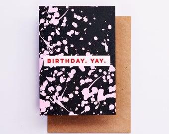 Birthday Yay Paint Splatter Card, Birthday Card, Fashion Stationery, Fashion Card, Pink, Fashion Gift, Bday Card, Cool Card, Happy Birthday
