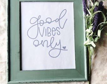 Good Vibes Only Print | Printable | Hand Lettered Quote