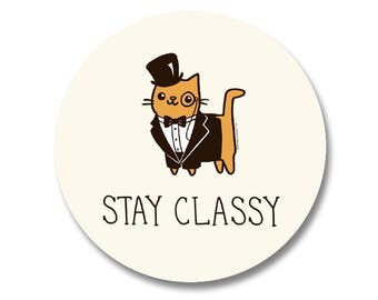 Cute Pin Back Button Stay Classy Cat Rich Uncle Kitty Cute Cat Magnet Cute Gift Idea Pin Collection