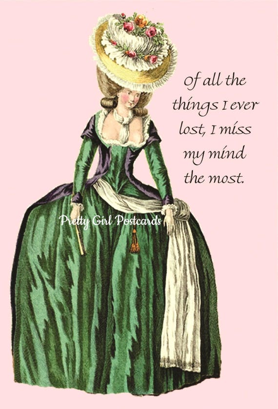"""Of All The Things I Ever Lost, I Miss My Mind The Most. - Marie Antoinette Funny Postcard - 4"""" x 6"""" Glossy Postcard - Free Shipping in USA"""
