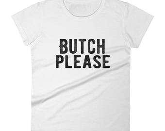 Butch Please By Bent Sentiments gay lesbian - 100% ladies fit tee lesbian interest gay pride tee t shirts LGBT gifts clothing art