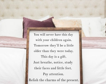 You will never have this day with your children again you will never have this day with your children sign nursery sign nursery wood sign