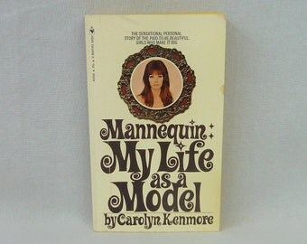 1970 Mannequin: My Life as a Model - Carolyn Kenmore - Autobiography of a Top Fashion Model - Vintage 1960s Fashion Book