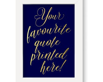 Personalised favourite quote print, gold, silver, copper foil many different fonts and colours