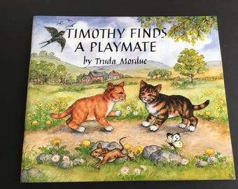 Vintage , Timothy find a playmate ,Children's Book, 1984 by Truda Mordue
