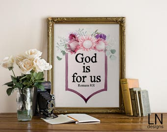 Instant 'God is for us' Romans 8:31 Scripture Art Printable Wall Art Home Decor Print Christian Words Bible Art