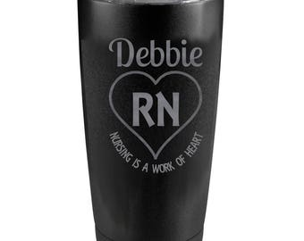 Nursing is a Work of Heart RN, Lpn, Cna, Cma Personalized Engraved Powder Coated Insulated 20 oz Tumbler 4 colors available