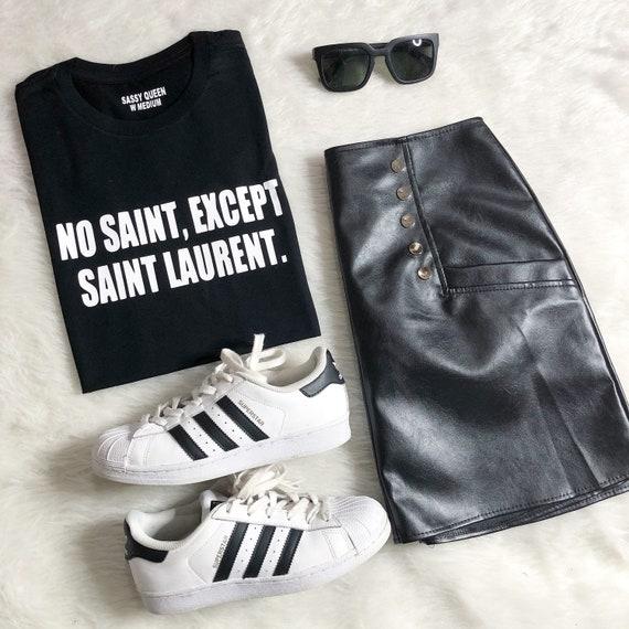 No saint, except Saint Laurent / Statement Tshirt / Graphic Tee / Statement Tee / Graphic Tshirt / T shirt