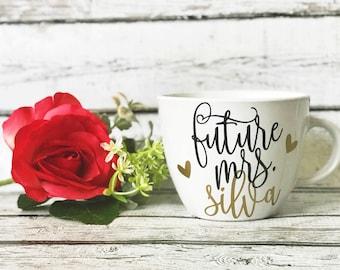 Future Mrs Custom Mug • Engagement Mug • Bride Mug • Bride to Be Gift • Bridal Shower Gift • Engagement Present • Newly Engaged Custom Gift