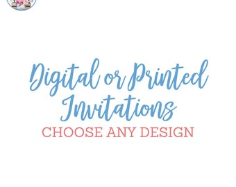 Digital or Printed Invitations
