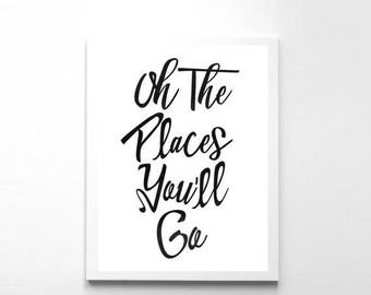 SALE Nursery Wall Art, Oh The Places You'll Go, Instant Download, Inspirational Quote, Wall Art, Dr Seuss Quote, Kids Wall Art, Kids Room De