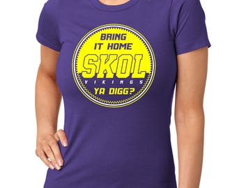 SKOL VIKINGS Bring It Home Ya Digg? - Women's Premium T Shirt
