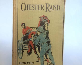 Chester Rand by Horatio Alger Jr. Vintage Boy's Book 1903
