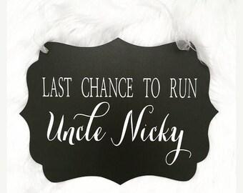 Wedding Sign -- Last Chance To Run -- Flower Girl -- Ring Bearer -- Funny -- Aisle  Sign