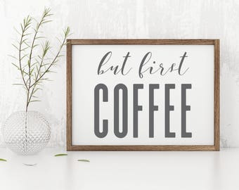 But First Coffee|Wood Sign