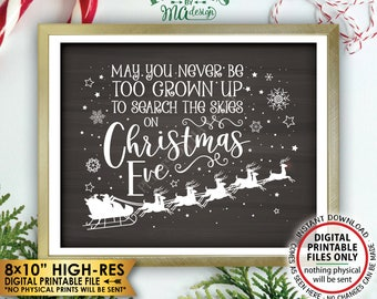 """May You Never Be Too Grown Up To Search The Skies On Christmas Eve Sign, Search for Santa PRINTABLE 8x10"""" Chalkboard Style Wall Decor <ID>"""