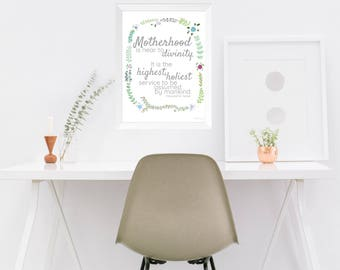 Motherhood is near to Divinity, Printable, Download, Wall Art, highest holiest, Mother Quotes, Quotes About Family, Mom, New Mom, LDS, Print