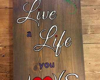 Live A Life You Love