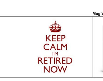 Retirement Keep calm mug retirement mug