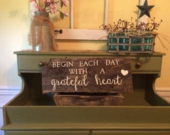 Begin Each Day with a Grateful Heart Rustic Sign